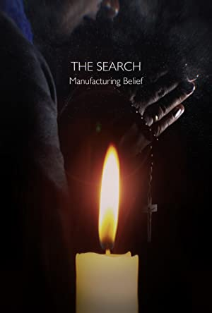 The Search - Manufacturing Belief